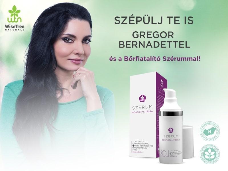 Szépülj Te is Gregor Bernadettel!